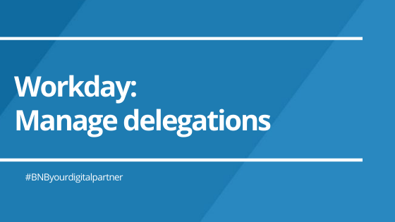 Workday: Manage Delegations