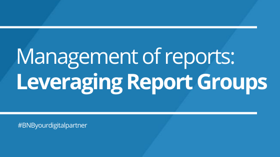 Management of reports: Leveraging Report Groups