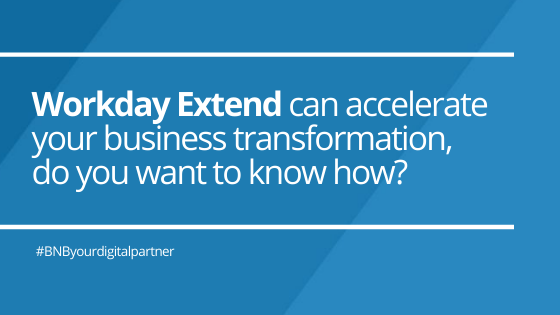 Workday Extend can accelerate your business transformation, do you want to know how?