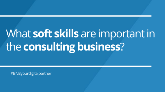 What soft skills are important in the consulting business?