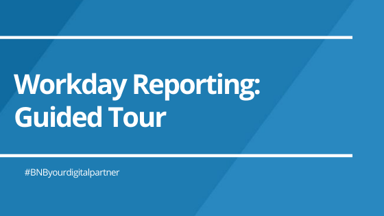 Workday Reporting: Guided Tour