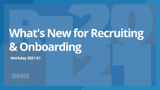 What's New for WD2021 R1: Recruiting & Onboarding