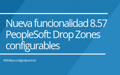 Nueva Funcionalidad 8.57 PeopleSoft: Drop Zones Configurables